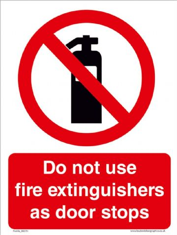Do not use fire extinguishers as door stops sign